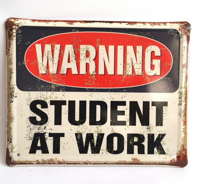 """Металлическая табличка """"Внимание! Студент за работой"""""""